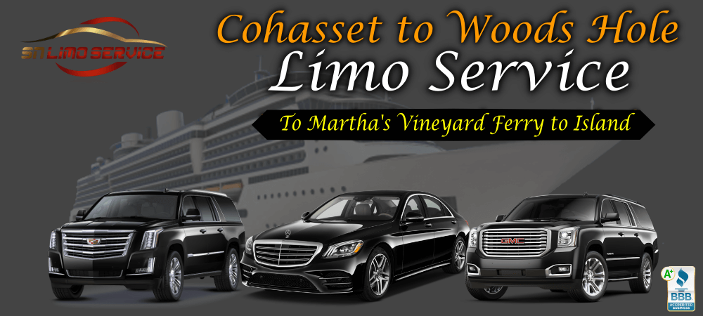 Cohasset to woods Hole Limo service
