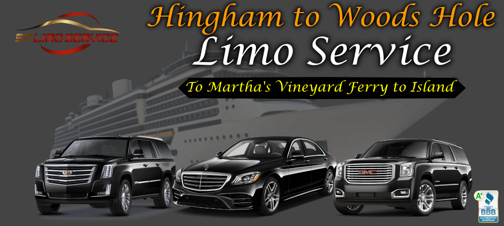 Hingham to woods Hole Limo service