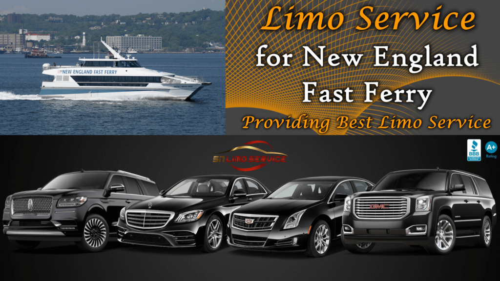 Limo servicefor New England Fast Ferry