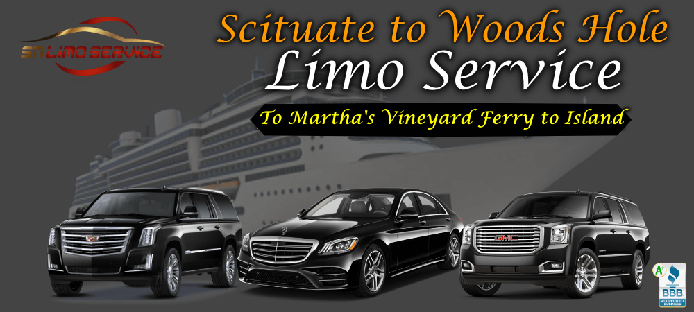 Scituate to woods Hole Limo Service