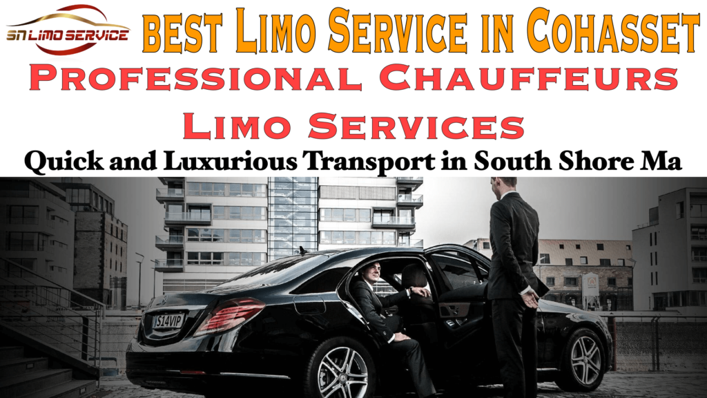 Chauffeured Limo Service in Cohasset Ma