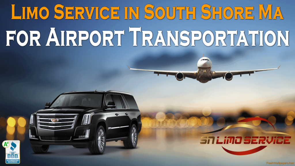 Limo Service South Shore ma to Logan Airport