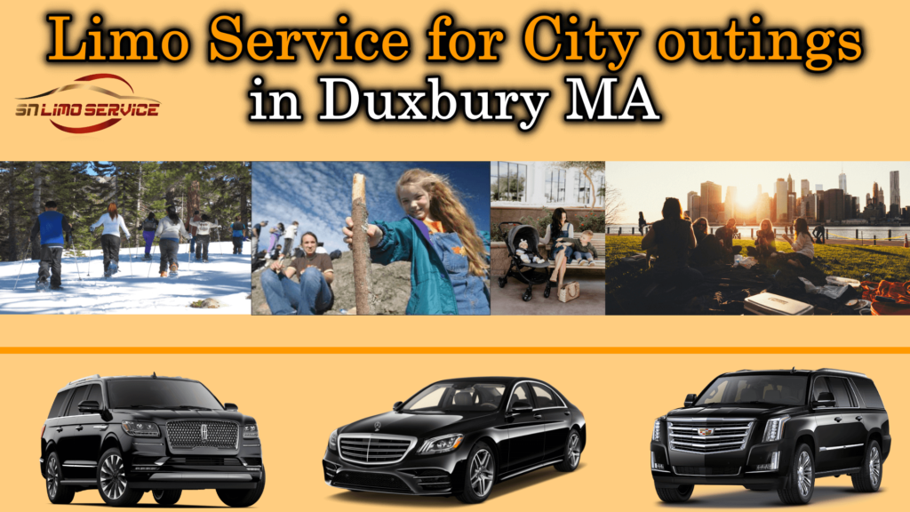 Limo Service for Outings in duxbury Ma