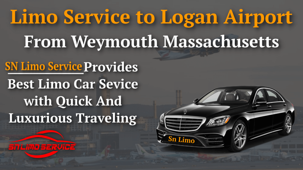 Limo Service Weymouth ma to Logan airport